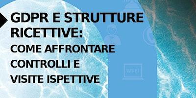 GDPR e strutture ricettive - Come affrontare controlli e visite ispettive