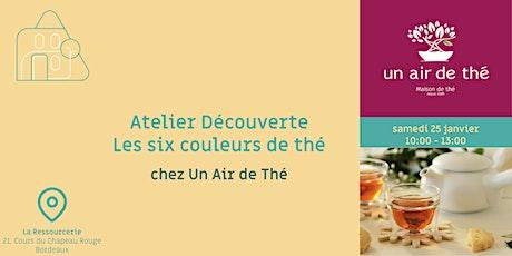 Atelier Découverte Les six couleurs de thé, chez Un Air de Thé billets