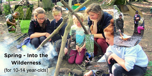 Spring - Into The Wilderness Bushcraft Sleepover (10-14 year olds)