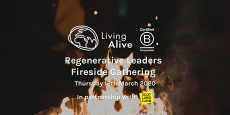 March Regenerative Leaders Fireside Gathering w/ Living Alive + Scotland CAN B tickets