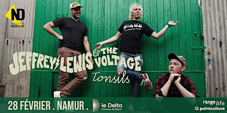 Jeffrey Lewis & The Voltage (us) + Tonsils billets