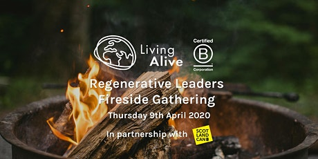April Regenerative Leaders Fireside Gathering w/ Living Alive + Scotland CAN B tickets