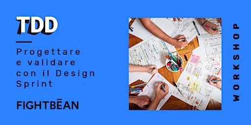 Progettare e validare con il Design Sprint