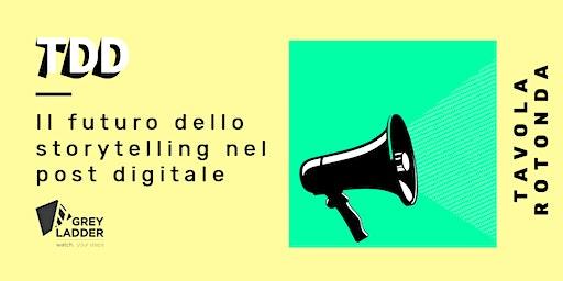 Il futuro dello storytelling nel post digitale