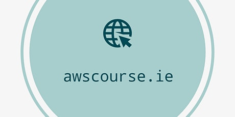 AWSCourse.ie Presents AWS Cloud Solutions Architect Associate tickets