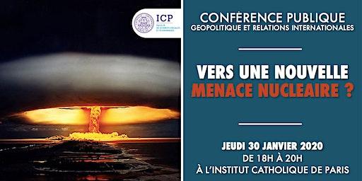 Vers une nouvelle menace nucléaire ? [Conférence]