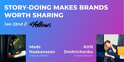 UX Passion Talk // STORY-DOING MAKES BRANDS WORTH SHARING