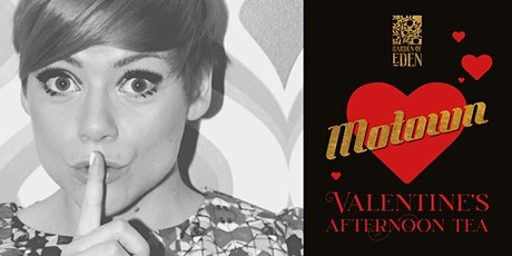 Motown Valentines Afternoon Tea in The Garden of Eden tickets