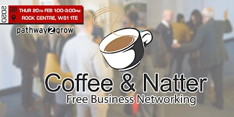 Walsall Coffee & Natter - Free Business Networking Thur 20th Feb tickets
