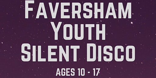 Faversham Youth Silent Disco (Additional Support)