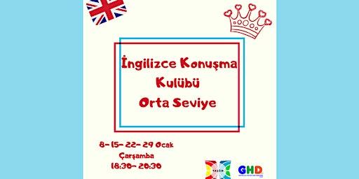 İngilizce Konuşma Kulübü/ English Speaking Club
