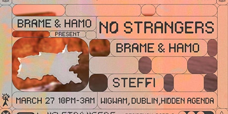 No Strangers | The Brame & Hamo Residency | Steffi tickets