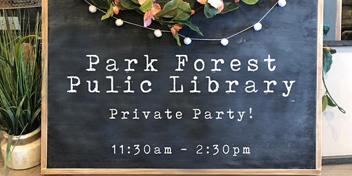 Park Forest Public Library Private Party! | Wood Sign Workshop