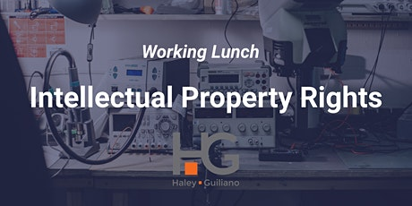 Working Lunch -  Intellectual Property Rights with Haley Guiliano Law tickets