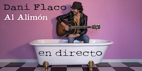 Dani Flaco - Al Alimón en directo en Zaragoza entradas
