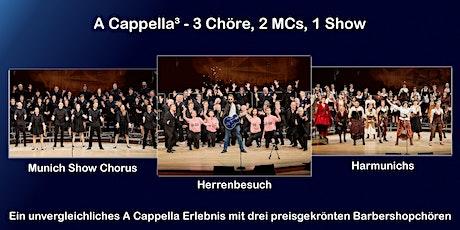 A Cappella³ - 3 Chöre, 2 MCs, 1 Show Tickets