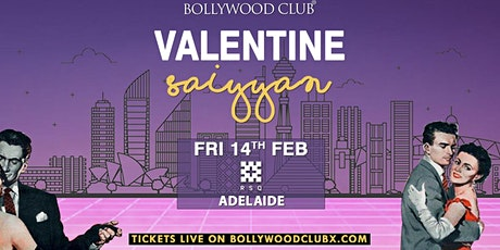 VALENTINE SAIYYAN @ RED SQUARE,ADELAIDE tickets