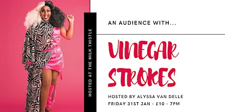 An Audience with Vinegar Strokes at The Milk Thistle tickets