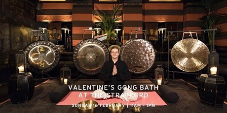 Valentine's Gong Bath at The Stratford tickets