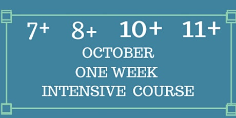 October One Week Intensive  Course: 7+, 8+, 10+ and 11+ tickets