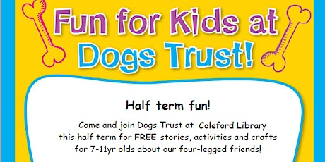 Coleford Library Half Term Fun with The Dogs Trust tickets