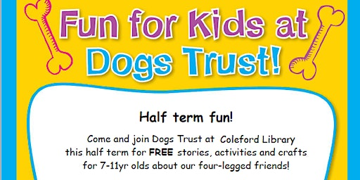 Coleford Library Half Term Fun with The Dogs Trust