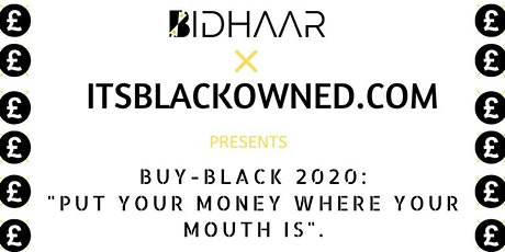 "BIDHAAR x ITSBLACKOWNED.COM: Buy Black ""Put Your Money Where Your Mouth Is"" tickets"