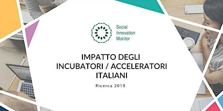 Presentazione Report sull'impatto degli incubatori/acceleratori italiani biglietti