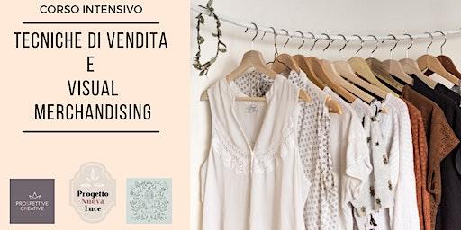 Tecniche di Vendita e Visual Merchandising