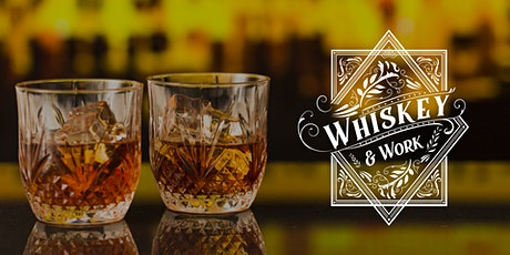 Business Networking - Whiskey & Work tickets