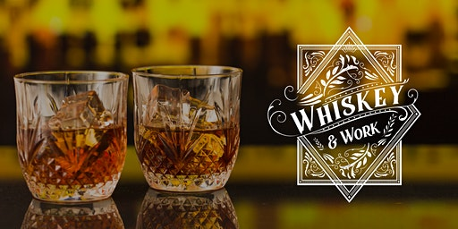 Business Networking - Whiskey & Work