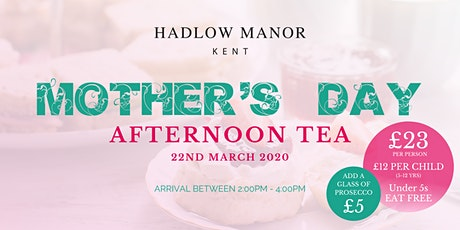 Mother's Day Afternoon Tea at Hadlow Manor tickets