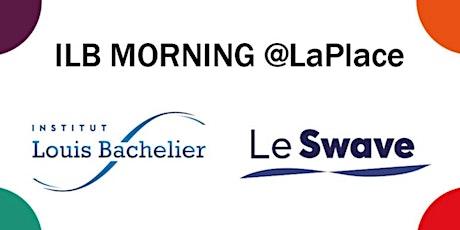 ILBMornings@La Place billets