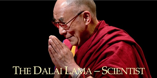 UK Premiere Film Screening + Q&A: The Dalai Lama - Scientist