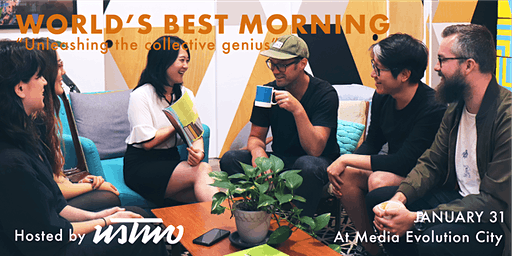 "World's Best Morning: ""Unleashing the collective genius"""