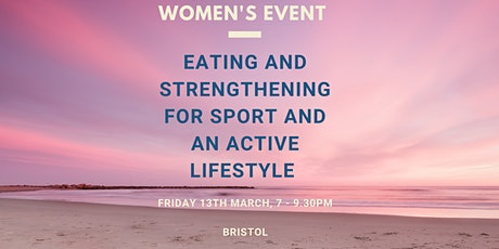 Women's Event - Eating and Strengthening for Sport and an Active Lifestyle tickets