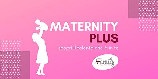 Maternity Plus. Scopri il talento che è in te.