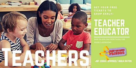 Teacher/ Educator FREE Pass | JBF Coral Springs | May 13 tickets