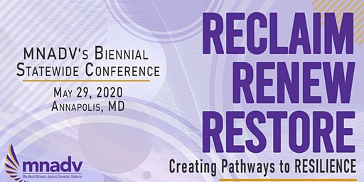 MNADV's 2020 Statewide Domestic Violence Conference: Reclaim. Renew. Restore. Creating Pathways to Resilience.
