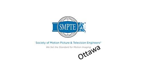 SMPTE Ottawa February 2020 Meeting