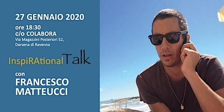 Persone in continua formazione, prima che lavoratori - Inspirational Talk con Francesco Matteucci biglietti