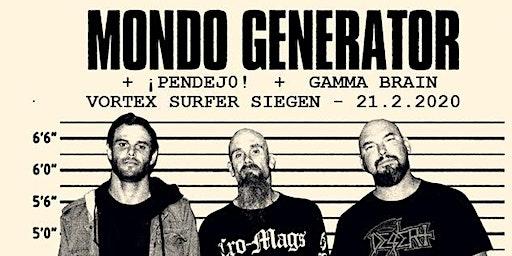 Mondo Generator & ¡Pendejo! & Gamma Brain [Schüler-/StudentInnen Ticket]