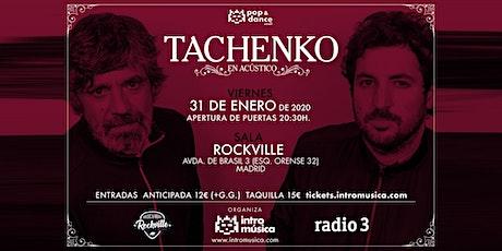 TACHENKO en Pop&Dance Small (Madrid / Sala Rockville) entradas