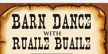Barn Dance with Ruaile Buaile tickets