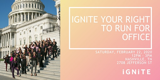 IGNITE YOUR RIGHT TO RUN FOR OFFICE: Why Young Women Should Run