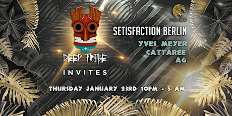 Deep Tribe invites Setisfaction Berlin tickets