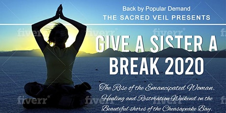 Give a Sister a Break Healing and Restoration Weekend 2020 tickets