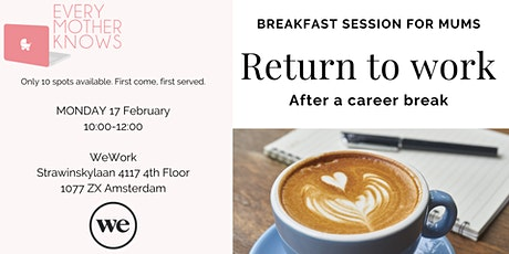 Return to work after a career break - Breakfast session for mums tickets