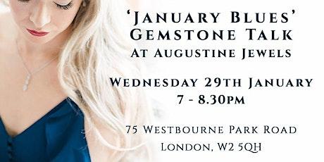 January Blues - Gemstone Talk at Augustine Jewels tickets
