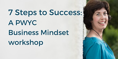 7 Steps to Success: Quit self-sabotage & fulfil your potential in business tickets